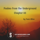 Psalms from the Underground - Chapter 03