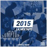 Gentle Rain - 2015 La Mixtape (Free Download in Description)