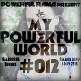 MY POWERFUL WORLD #012