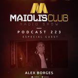 Maioli's Club Radio Show #223 - Guest Mix By Alex Borges