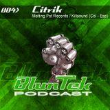 BLUNTEK podcast #004 - Citrik