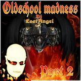 Oldschool Madness part 2 (Dj LostAngel) 2014