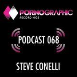 Pornographic Podcast 068 with Steve Conelli