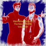 "Dance, Funk, Hip Hop, House  ""The Men of Funk"" BY Manhattan Funk 82 - Volume VI"