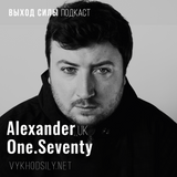 Vykhod Sily Podcast - Alexander One.Seventy Guest Mix