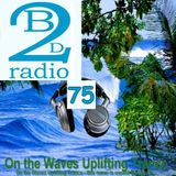 UPLIFTING TRANCE - Dj Vero R - Beats2Dance Radio - On the Waves Uplifting Trance 75