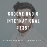 Groove Radio Intl #1351: Dillon Francis / Swedish Egil