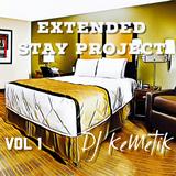 Extended Stay Project vol 1 w DJ KeMeTiK