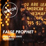 MTRMX010 - FALSE PROPHET - MOTOR MIX SERIES