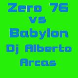 Dj Alberto Arcas Zero 76 vs Babylon