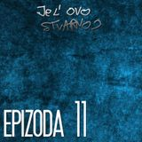 JE L' OVO STVARNO #011: NOKTURALNI DALIBOR (prvi deo)