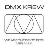 DMX Krew - We Are The Disco Pigs Megamix