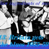 RAW INGREDIENTS OF ROCK 13: BRITAIN GETS THE BLUES 1955-59