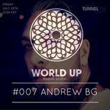 ANDREW BG - World Up Radio Show #007 (July 15th 2016)