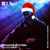 Circadian Rhythms w/ Riz la Teef - 20th December 2018
