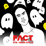 FACT mix 578: Baba Stiltz (November '16)