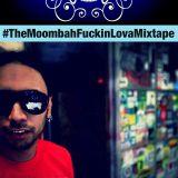 #TheMoombahFuckinLovaMixtape