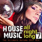 House Music All Night Long (Vol 7)