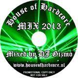DJ Gizmo - House Of Hardcore Mix 2013