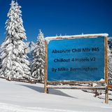 Absolute Chill Mix #45 - Chillout 4 Hotels V2