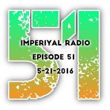 Imperiyal RADIO 05-21-2016 Episode 51