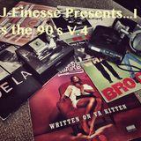 DJ J-Finesse Presents...I Miss The 90's V.4