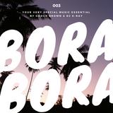 Bora Bora Music - Gooch Brown & DJ X-Ray #003