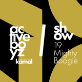 Active Boyz Show hosted by Kamal - 19 Mighty Boogie