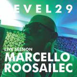 L E V E L 2 9 LIVE SESSION - MARCELLO ROOSAILEC @ CHILLOUT LJUBLJANA 28.7.2016