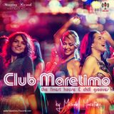 """Club Maretimo"" Broadcast 34 - the finest house & chill grooves in the mix"