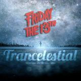 Trancelestial 045 (Friday The 13th Edition)