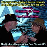 The Durham Ranger & She Bear Show #173