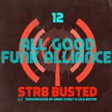 Str8 Busted Podcast #12: Green Street with - All Good Funk Alliance - 2014.11.07