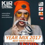 Kir Royal - Year Mix 2017 (Hard Dance)