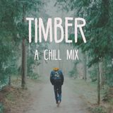 Timber - A Chill Mix