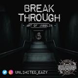 BREAK_THROUGH - ART OF JUGGLIN #6 -