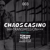 Chaos Casino - Transmission 003 - mixed by Tomcraft