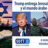 Trump entrega Jerusalén a Israel y el mundo árabe estalla