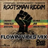 FLOWIN VIBES - ROOTSMAN RIDDIM MIX