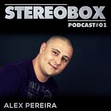 Stereo Box Podcast 01 - Alex Pereira