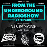 FLIP5IDE - From The Underground Radioshow podcast #033 with DJ SUPERLOPSH