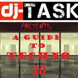 dj-TASK presents A GUIDE to TECHNO episode no.20