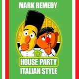 Mark Remedy - House Party (Italian Style)