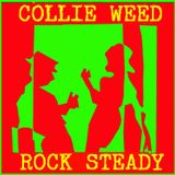 Collie Weed in Rock Steady