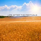 Life After The Festivals