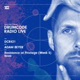 DCR421 - Drumcode Radio Live - Adam Beyer live from Resistance at Privilege (Week 5), Ibiza