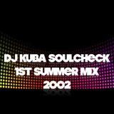 1st SUMMER mix . . Dj Kuba Soulcheck 2002 (Stereotica Mecca )