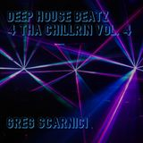 Deep House Beatz 4 Tha Chillrin Vol. 4