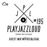 PJL sessions #195 [guest mix with Free&Legal]