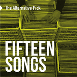 15 Songs - compiled by The Alternative Pick